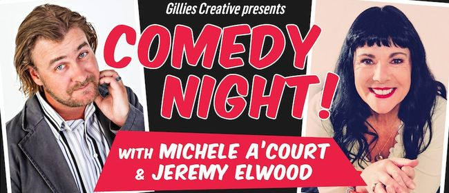 Comedy Night! with Michele A'Court and Jeremy Elwood